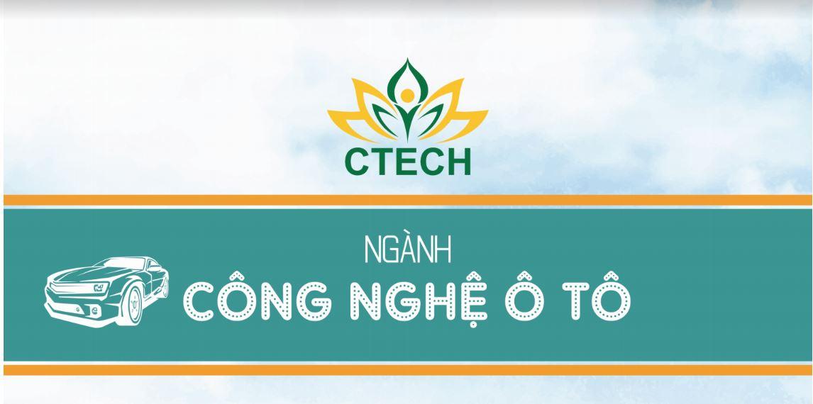 HIỀU RÕ NGÀNH CÔNG NGHỆ Ô TÔ - TƯƠNG LAI VỮNG CHẮC - Cao đẳng Kỹ Thuật - Công nghệ Bách Khoa (CTECH)