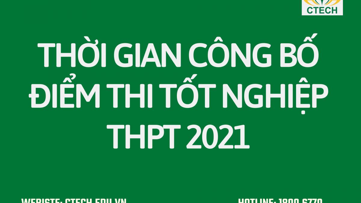 Thời gian công bố điểm thi tốt nghiệp THPT 2021