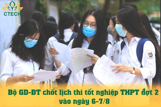 Bộ GD-ĐT chốt lịch thi tốt nghiệp THPT đợt 2 vào ngày 6-7/8