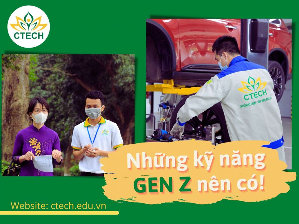 Những kỹ năng Gen Z nên có ngay khi là sinh viên - Cao đẳng Kỹ Thuật - Công nghệ Bách Khoa (CTECH)